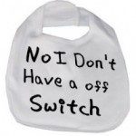 Off Switch Baby Bib
